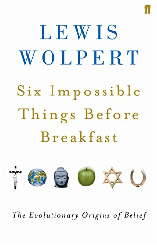 9780571209200: Six Impossible Things Before Breakfast: the Evolutionary Origins of Belief