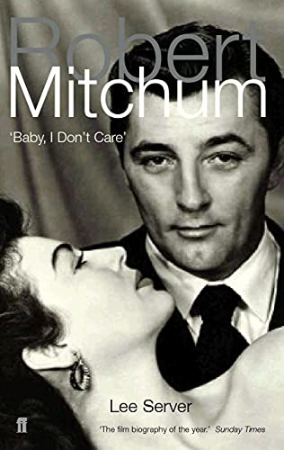 9780571210107: Robert Mitchum: Baby, I Don't Care