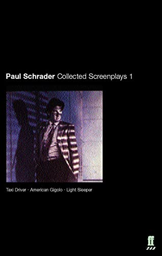 Paul Schrader Collected Screenplays: Taxi Driver American Gigolo/Light Sleeper: Schrader, Paul