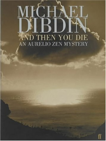 And then you die: DIBDIN, Michael