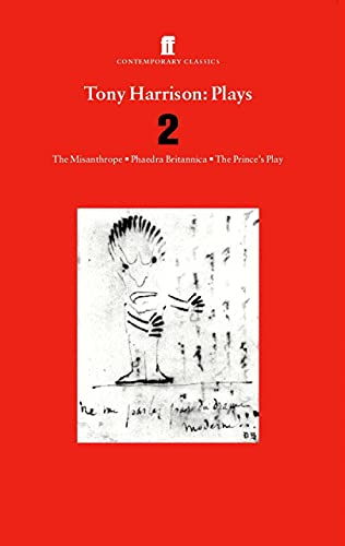 9780571210411: Tony Harrison Plays 2: The Misanthrope; Phaedra Britannica; The Prince's Plays: Vol 2 (Contemporary Classics)