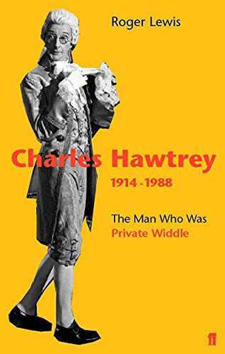 9780571210893: Charles Hawtrey 1914-1988: The Man Who Was Private Widdle