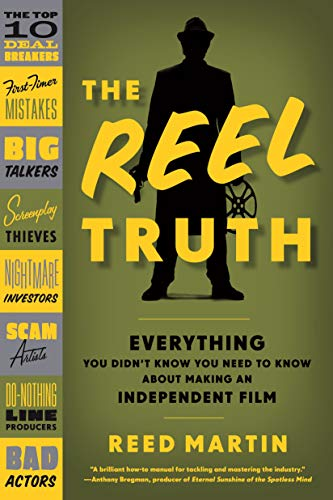 9780571211036: The Reel Truth: Everything You Didn't Know You Need to Know about Making an Independent Film