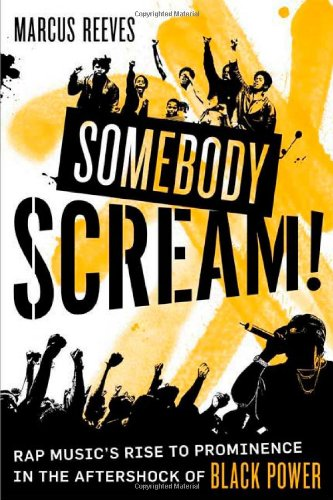 9780571211401: Somebody Scream!: Rap Music's Rise to Prominence in the Aftershock of Black Power