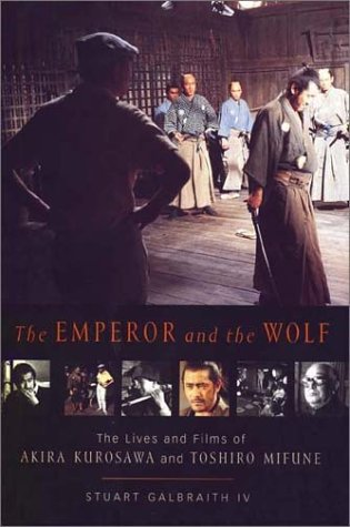 9780571211524: The Emperor and the Wolf: The Lives and Films of Akira Kurosawa and Toshiro Mifune