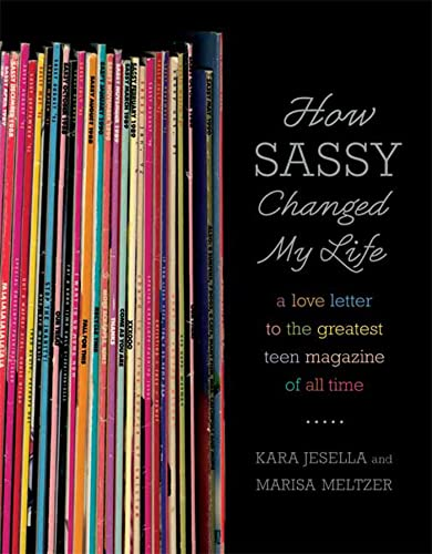 9780571211852: How Sassy Changed My Life: A Love Letter to the Greatest Teen Magazine of All Time