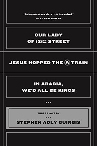 Our Lady of 121st Street: Jesus Hopped: Stephen Adly Guirgis