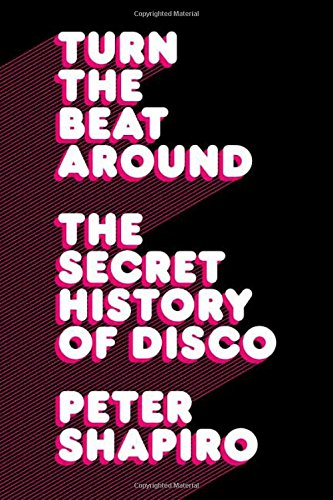 9780571211944: Turn The Beat Around: The Secret History Of Disco