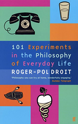 9780571212064: 101 Experiments in the Philosophy of Everyday Life