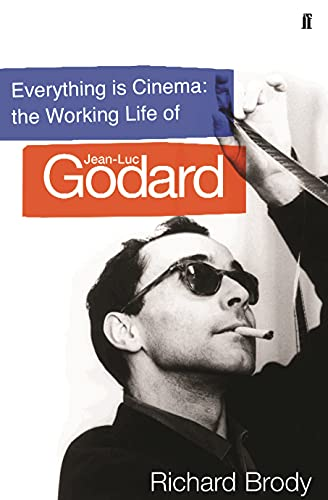 9780571212255: Everything is Cinema: The Working Life of Jean-Luc Godard