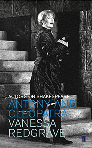 Antony and Cleopatra: Actors on Shakespeare (Paperback): Vanessa Redgrave