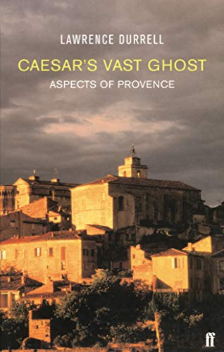 9780571214273: Caesar's Vast Ghost: Aspects of Provence