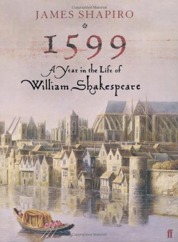 9780571214808: 1599: A Year in the Life of William Shakespeare