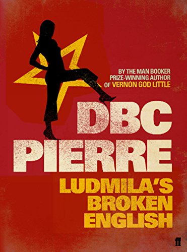 Ludmila's Broken English (0571215181) by D. B. C. PIERRE