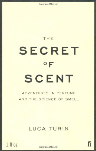 9780571215379: The Secret of Scent: Adventures in Perfume and the Science of Smell