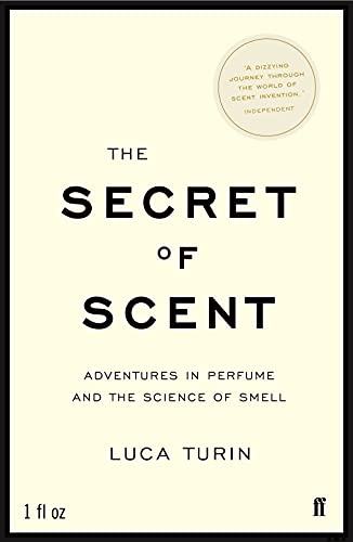 9780571215386: The Secret of Scent: Adventures in Perfume and the Science of Smell
