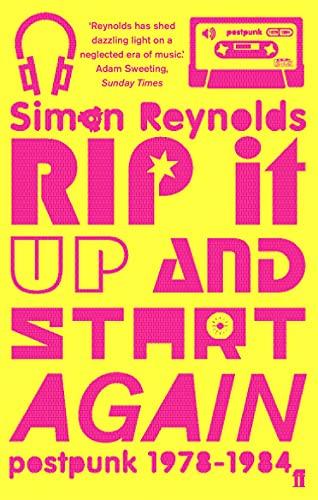 9780571215706: Rip It Up and Start Again: Postpunk, 1978-1984
