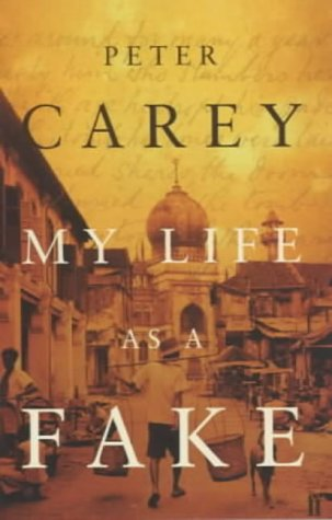 My Life as a Fake-SIGNED FIRST PRINTING: Carey, Peter