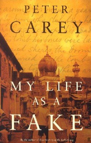 My Life as a Fake: Peter Carey