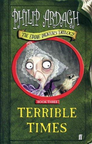 9780571216222: Terrible Times (Eddie Dickens Trilogy)