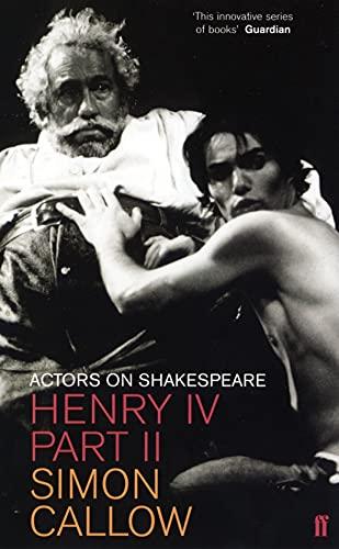 9780571216284: Henry IV (Actors on Shakespeare) (Pt. II)