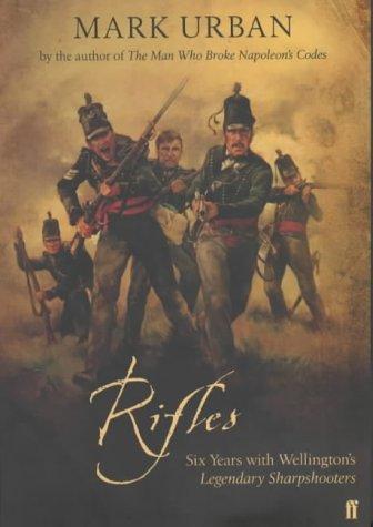 9780571216802: Rifles - Six Years With Wellington's Legendary Sharpshooters.