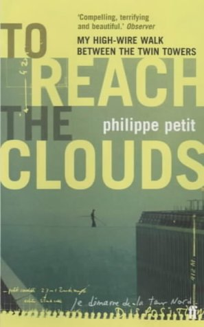 To Reach the Clouds: Petit, Philippe