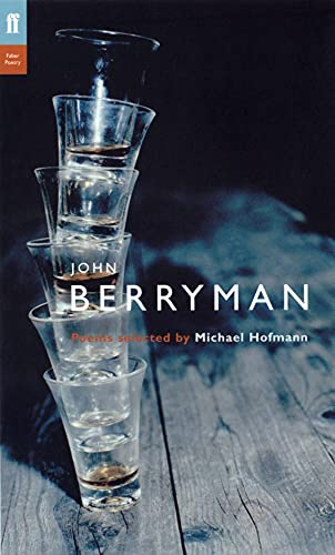 9780571217816: John Berryman: Poems Selected by Michael Hofmann (Poet to Poet Series)