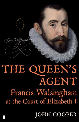 9780571218264: The Queen's Agent: Francis Walsingham at the Court of Elizabeth I