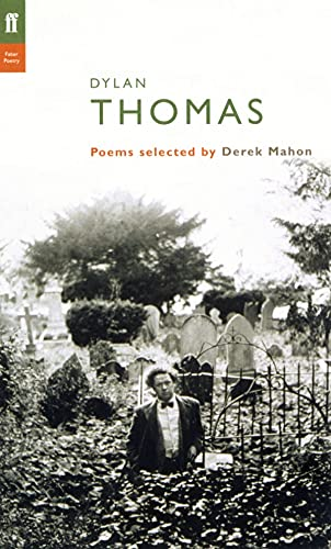 9780571218349: Dylan Thomas: Poems Selected by Derek Mahon (Poet to Poet)