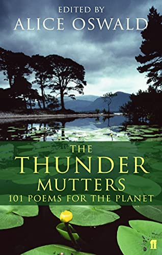 The Thunder Mutters: 101 Poems for the: Oswald, Alice