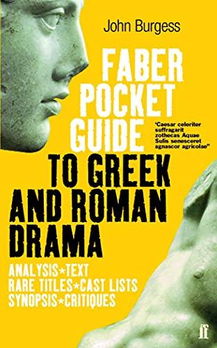 The Faber Pocket Guide to Greek and Roman Drama (Faber's Pocket Guides): John Burgess