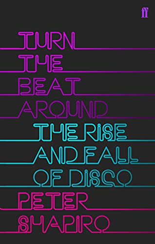 9780571219230: Turn the Beat Around: The History of Disco