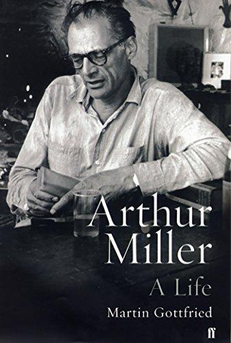 Arthur Miller: His Life and Work: Gottfried, Martin