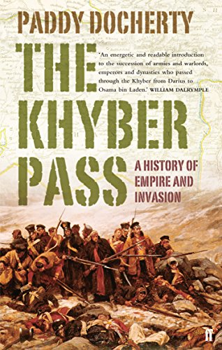 The Khyber Pass: A History of Empire and Invasion: Docherty, Paddy; Docherty, Leo