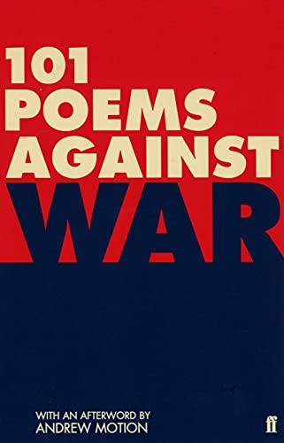 101 Poems Against War: Matthew Hollis and Paul Keegan, Editors