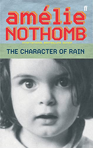The Character of Rain: Nothomb, Amelie