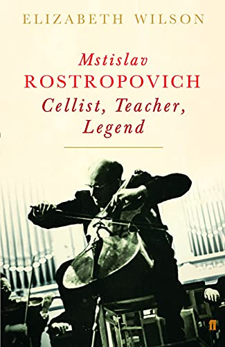 9780571220519: Mstislav Rostropovich: Cellist, Teacher, Legend