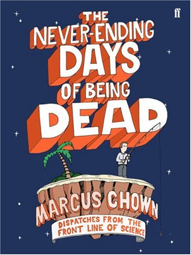 9780571220557: The Never-Ending Days of Being Dead: Dispatches from the Front Line of Science