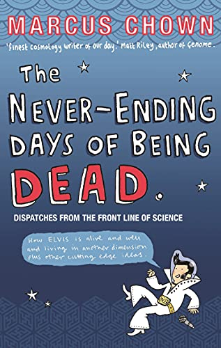 9780571220564: The Never-Ending Days of Being Dead: Dispatches from the Front Line of Science