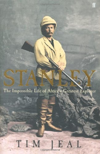 9780571221028: Stanley: The Impossible Life of Africa's Greatest Explorer
