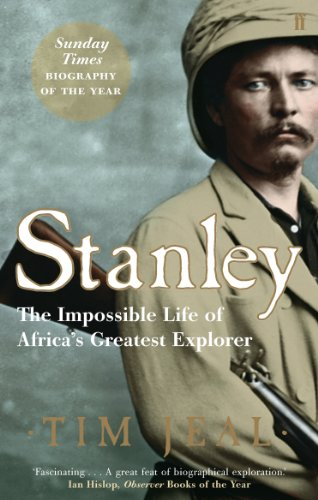 9780571221035: Stanley: The Impossible Life of Africa's Greatest Explorer