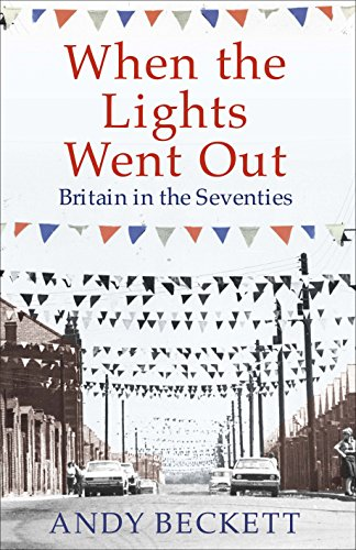 9780571221363: When the Lights Went Out: Britain in the Seventies: British Politics in the Seventies