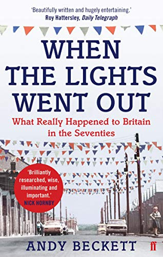 9780571221370: When the Lights Went Out: Britain in the Seventies