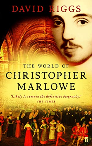 The World of Christopher Marlowe: Riggs, David