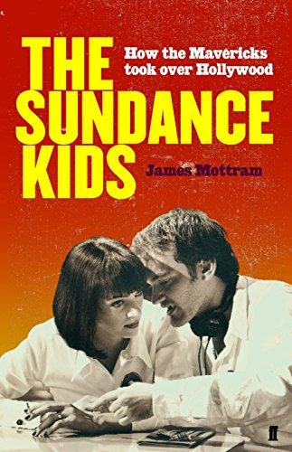 9780571222674: Sundance Kids: How the Mavericks Took Back Hollywood