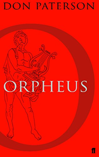 Orpheus: A Version of Raine Maria Rilke-SIGNED & DATED FIRST PRINTING: Paterson, Don