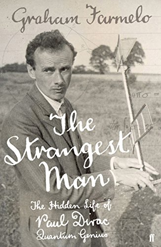 9780571222780: The Strangest Man: The Hidden Life of Paul Dirac, Quantum Genius