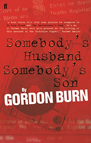 9780571222834: Somebody'S Husband, Somebody's Son: The Story of the Yorkshire Ripper