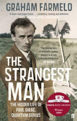 9780571222865: The Strangest Man: The Hidden Life of Paul Dirac, Quantum Genius: The Life of Paul Dirac